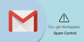 how google workspace protects spam